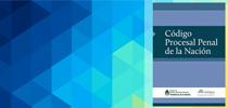 El nuevo Código Procesal Penal de la Nación: la reforma procesal y el sistema