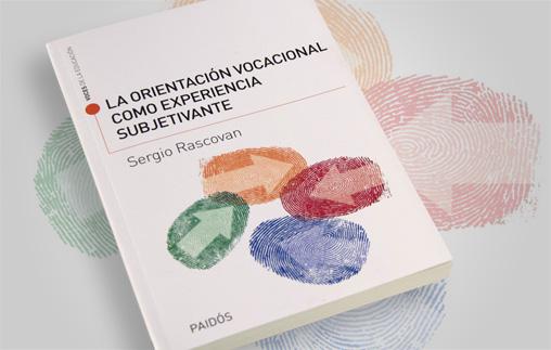 Presentación del libro: La Orientación Vocacional como experiencia subjetivante