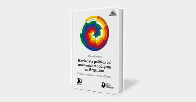 La Profesora Silvina Ramirez publica nuevo libro sobre el movimiento indígena