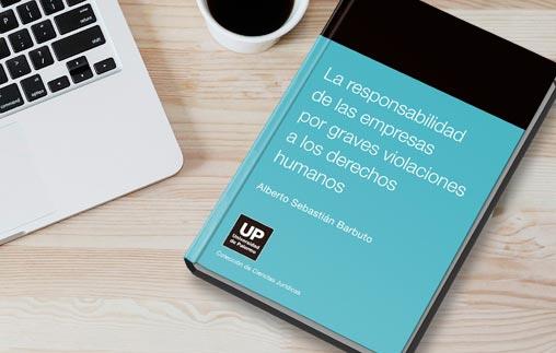 Presentación del nuevo libro: La responsabilidad de las empresas por graves violaciones a los Derechos Humanos