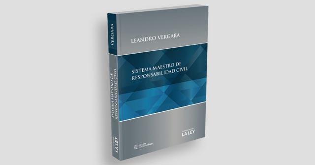 Sistema Maestro de Responsabilidad Civil, nuevo libro de Leandro Vergara, Decano de la Facultad de Derecho