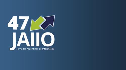 47 Jornadas Argentinas de Informática (JAIIOs) 2018