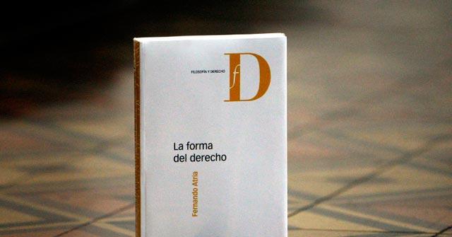 """Lectura del libro """"La forma del Derecho"""" de Fernando Atria, a cargo del Profesor Martín Farrell"""