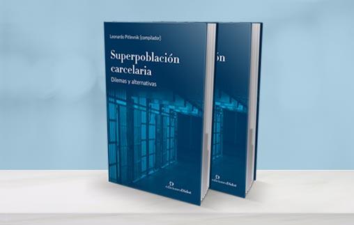 """Conferencia y Presentación de la obra """"Superpoblación Carcelaria. Dilemas y Alternativas"""""""