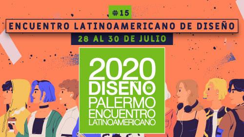 XV Encuentro Latinoamericano de Diseño<br />28 AL 30 DE JULIO 2020