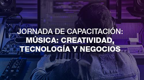 Jornada de capacitación<br />Música: Creatividad, Tecnología y Negocios