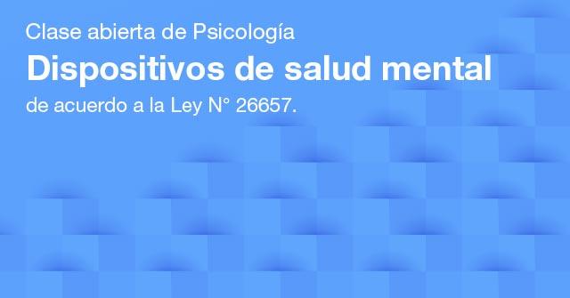 Charla abierta de Psicología: Dispositivos de salud mental
