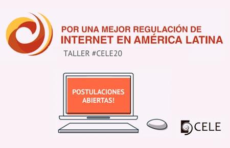 """Octava edición del Taller #CELE20, """"Por una mejor Regulación de internet en América Latina"""""""