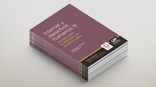 Internet y derechos humanos III. Aportes para la discusión en América Latina
