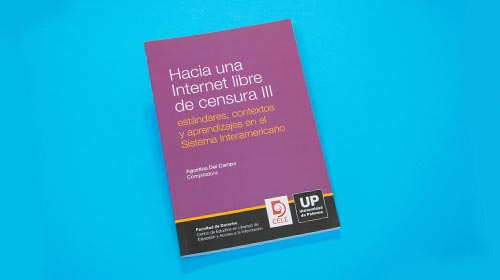 Towards an Internet Free of Censorship III: standards, contexts and lessons from the Inter-American Human Rights System