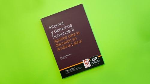 Internet y derechos humanos II. Aportes para la discusión en América Latina.