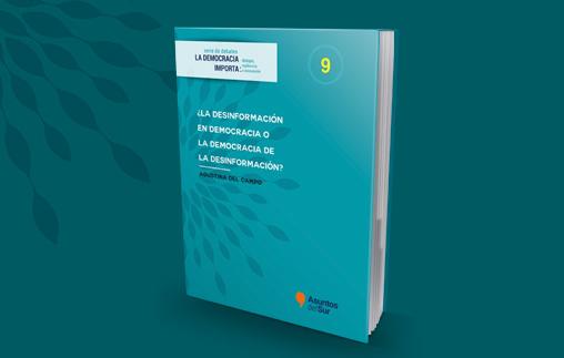 ¿La desinformación en democracia o la democracia de la desinformación? Investigación de la Profesora Agustina Del Campo