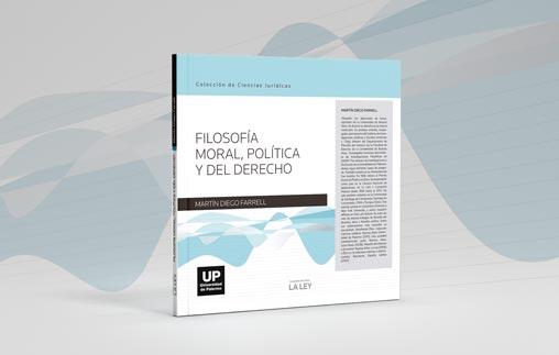 """La Facultad de Derecho presenta un nuevo libro de la Colección de Ciencias Jurídicas """"Filosofía moral, política y del derecho"""", del profesor Martín D. Farrell"""