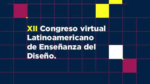 XII Congreso Latinoamericano de Enseñanza del Diseño <p>Convocado por el Foro de Escuelas de Diseño</p>