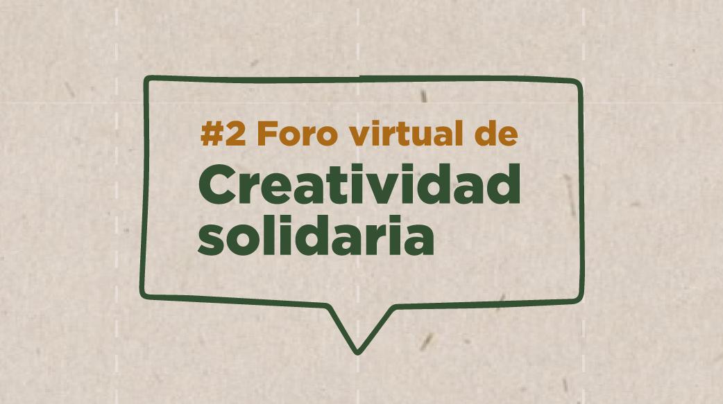 #2 Foro (virtual) de Creatividad Solidaria 2021 <p>La Semana (virtual) Internacional de Diseño 2021 se realiza entre el 26 y el 30 de julio y es de acceso gratuito para todos sus inscriptos</p>