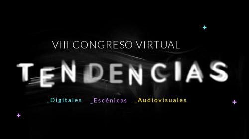 Congreso (Virtual) Tendencias DC 2021 <p>[Digital - Escénicas - Audiovisuales]</p>