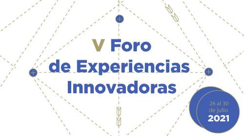 V Foro de Experiencias Innovadoras <p>Espacio de encuentro y debate para los profesores</p>