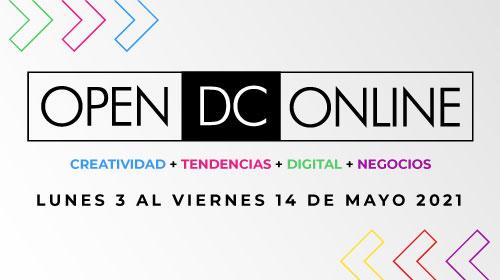 OPEN DC - Online <p><strong>Creatividad + tendencias + digital + negocios</strong><br /> Más de 100 actividades de capacitación, libres y gratuitas, abiertas a la comunidad</p>