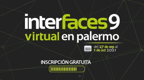 Interfaces Virtual en Palermo 2021<br />9° Edición <p>Congreso para Docentes, Directivos e Instituciones de Nivel Medio y Superior</p>