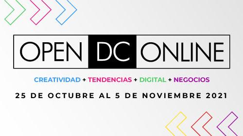 OPEN DC - Online <p>Creatividad + tendencias + digital + negocios<br />Más de 100 actividades de capacitación, libres y gratuitas, abiertas a la comunidad</p>