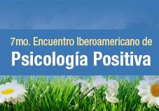 7mo. Encuentro Iberoamericano de Psicología Positiva