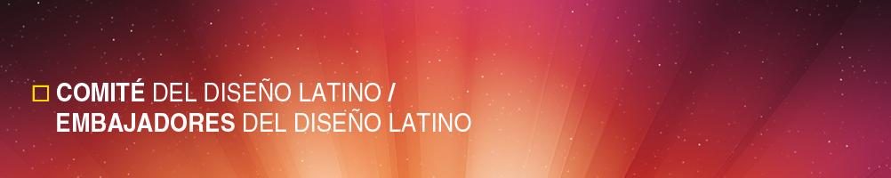 Comité del Diseño Latino - Embajadores del Diseño Latino