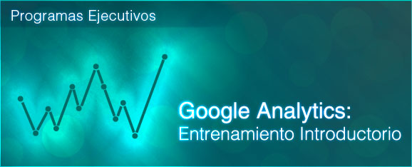 googleanalytics entrenamiento introductorio hdr Google Analytics: Programa Ejecutivo Introductorio
