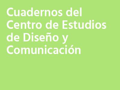 Cuadernos del Centro de Estudios de Diseño y Comunicación
