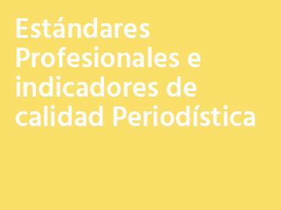 Estándares Profesionales e indicadores de calidad Periodística